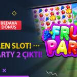 TipoBet365 Fruit Party 2 Bedava Dönüş Promosyonu